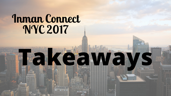 Inman Connect New York 2017 Takeaways